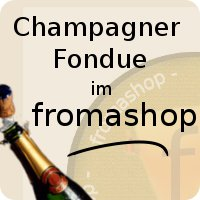 Das Champagnerfondue aus dem fromashop